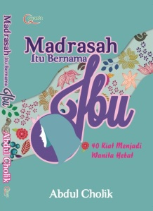 Madrasah itu Bernama Ibu karya Abdul Cholik